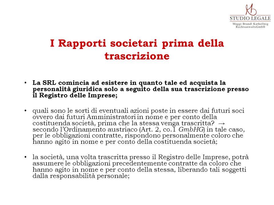 La SRL comincia ad esistere in quanto tale ed acquista la personalità giuridica solo a seguito della sua trascrizione presso il Registro delle Imprese