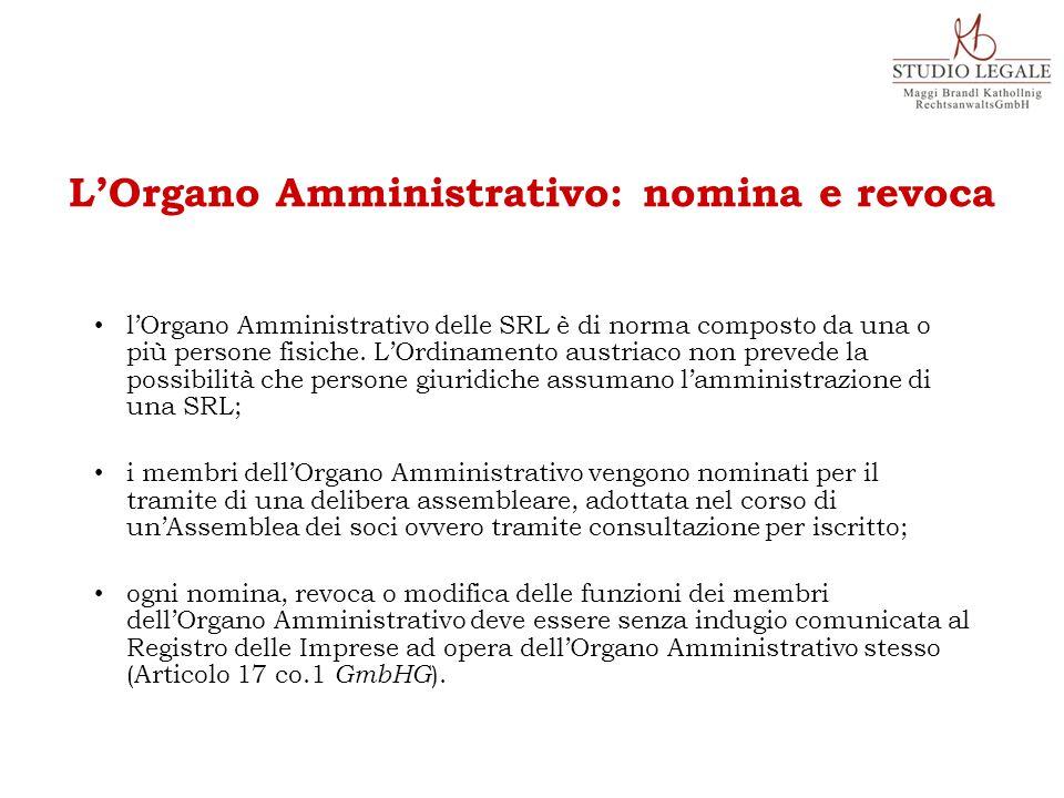 l'Organo Amministrativo delle SRL è di norma composto da una o più persone fisiche. L'Ordinamento austriaco non prevede la possibilità che persone giu