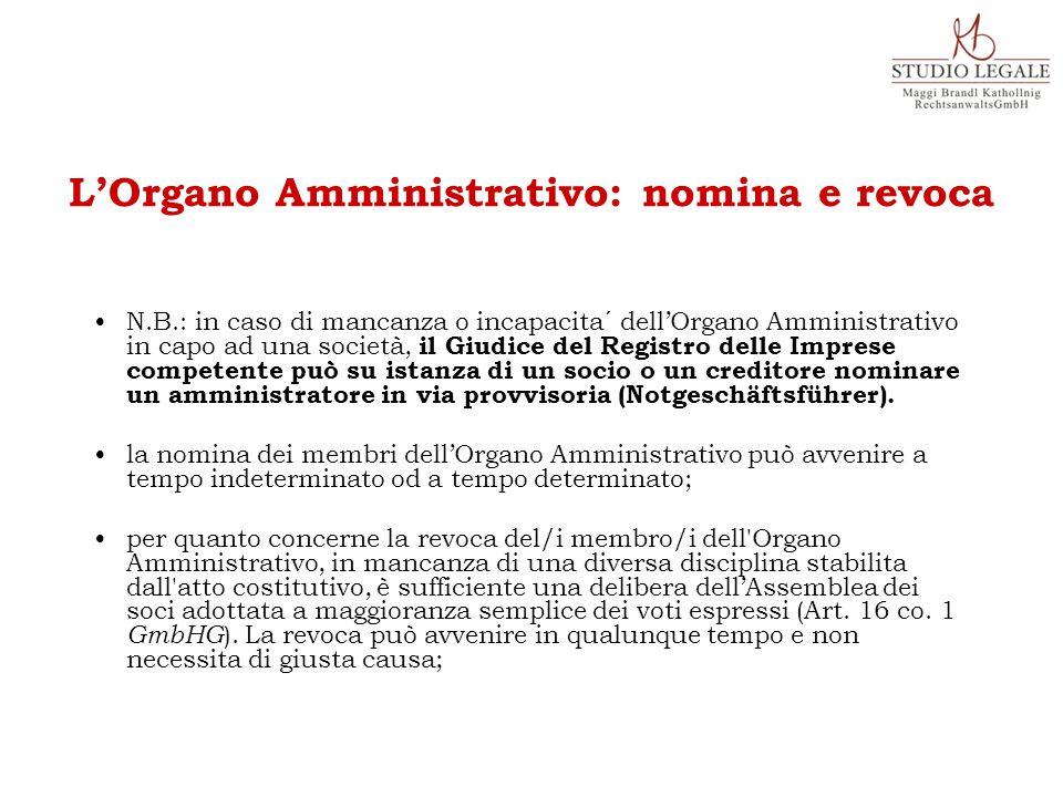 N.B.: in caso di mancanza o incapacita´ dell'Organo Amministrativo in capo ad una società, il Giudice del Registro delle Imprese competente può su ist