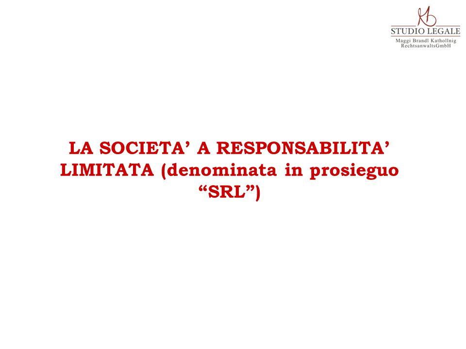"""LA SOCIETA' A RESPONSABILITA' LIMITATA (denominata in prosieguo """"SRL"""")"""