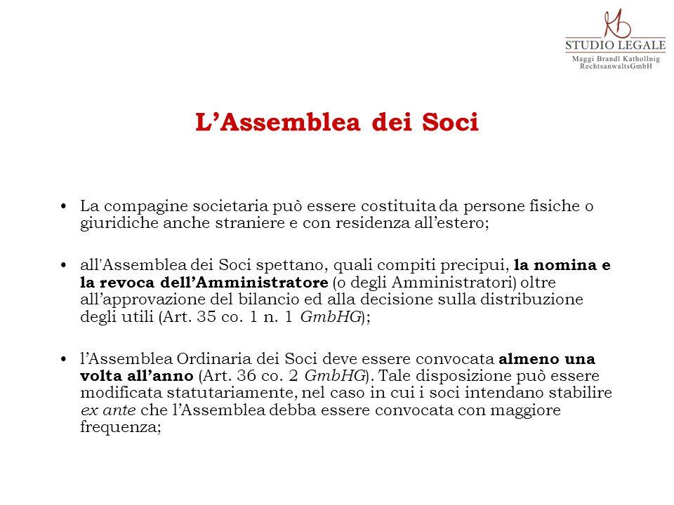 La compagine societaria può essere costituita da persone fisiche o giuridiche anche straniere e con residenza all'estero; all'Assemblea dei Soci spett