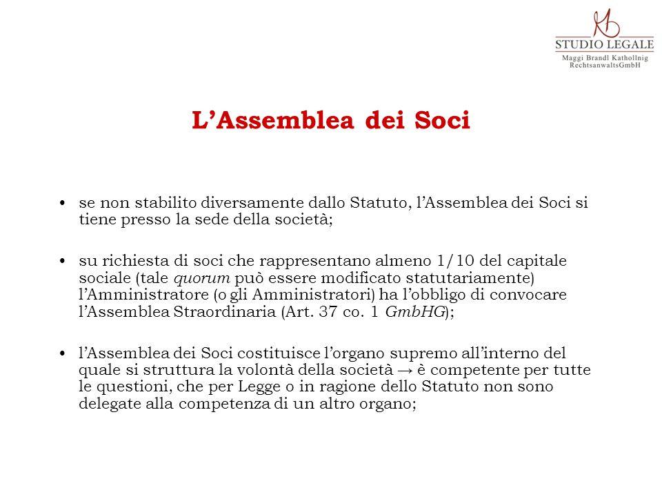 se non stabilito diversamente dallo Statuto, l'Assemblea dei Soci si tiene presso la sede della società; su richiesta di soci che rappresentano almeno