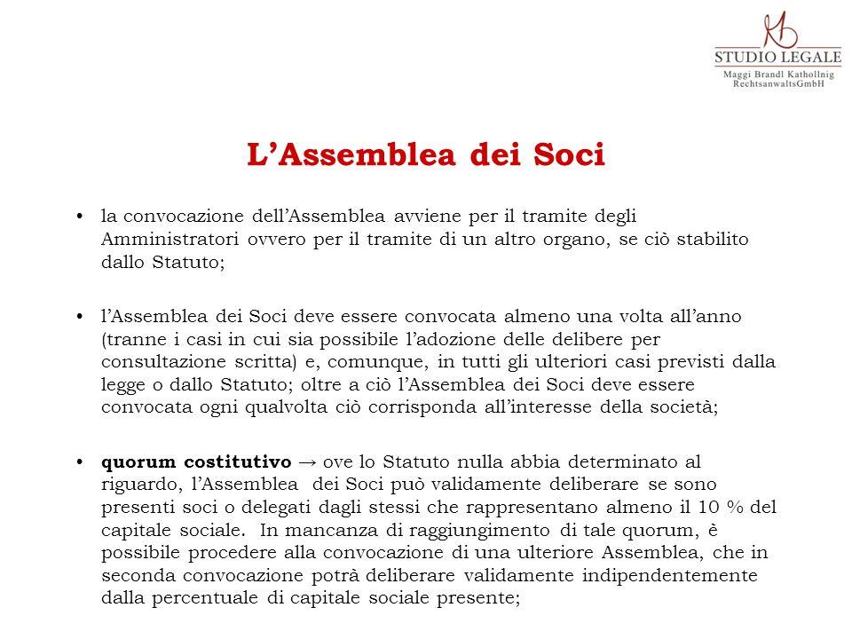 la convocazione dell'Assemblea avviene per il tramite degli Amministratori ovvero per il tramite di un altro organo, se ciò stabilito dallo Statuto; l