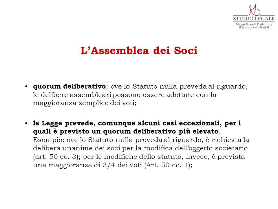 quorum deliberativo : ove lo Statuto nulla preveda al riguardo, le delibere assembleari possono essere adottate con la maggioranza semplice dei voti; la Legge prevede, comunque alcuni casi eccezionali, per i quali è previsto un quorum deliberativo più elevato.