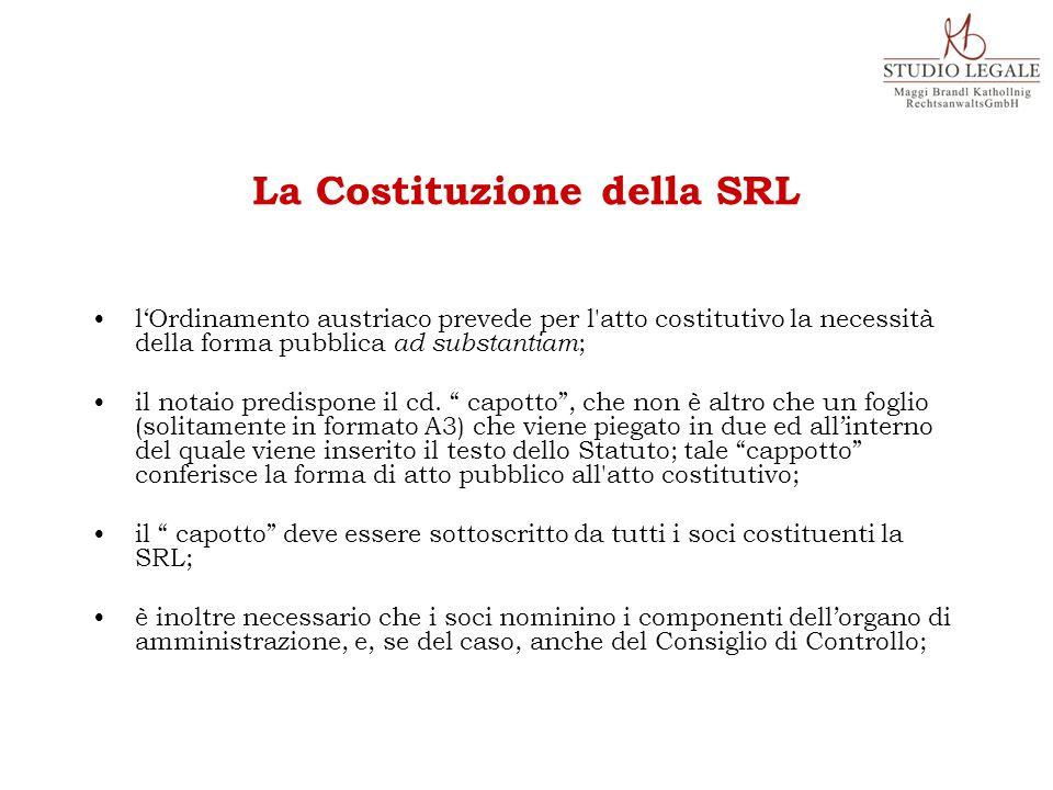 l'Ordinamento austriaco prevede per l atto costitutivo la necessità della forma pubblica ad substantiam ; il notaio predispone il cd.