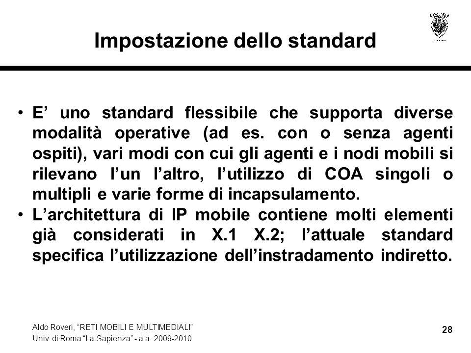 """Aldo Roveri, """"RETI MOBILI E MULTIMEDIALI"""" Univ. di Roma """"La Sapienza"""" - a.a. 2009-2010 28 Impostazione dello standard E' uno standard flessibile che s"""