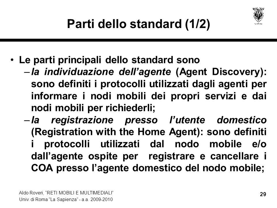 """Aldo Roveri, """"RETI MOBILI E MULTIMEDIALI"""" Univ. di Roma """"La Sapienza"""" - a.a. 2009-2010 29 Parti dello standard (1/2) Le parti principali dello standar"""