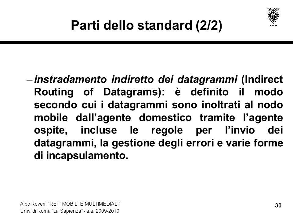 """Aldo Roveri, """"RETI MOBILI E MULTIMEDIALI"""" Univ. di Roma """"La Sapienza"""" - a.a. 2009-2010 30 Parti dello standard (2/2) –instradamento indiretto dei data"""
