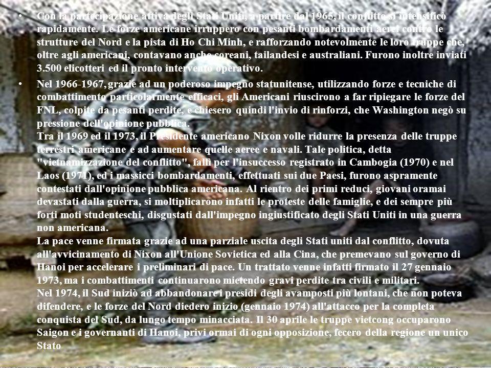 Con la partecipazione attiva degli Stati Uniti, a partire dal 1965, il conflitto si intensificò rapidamente.