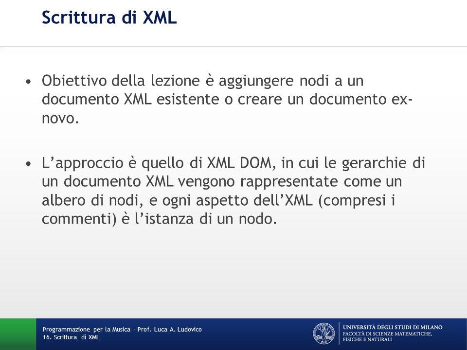 Scrittura di XML Obiettivo della lezione è aggiungere nodi a un documento XML esistente o creare un documento ex- novo.