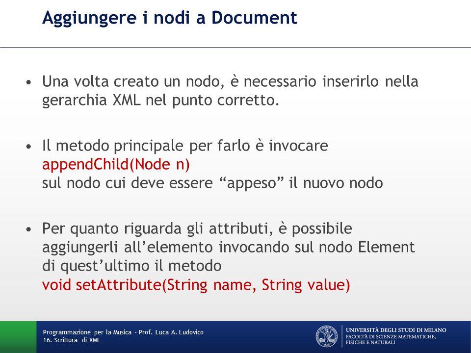Aggiungere i nodi a Document Una volta creato un nodo, è necessario inserirlo nella gerarchia XML nel punto corretto.