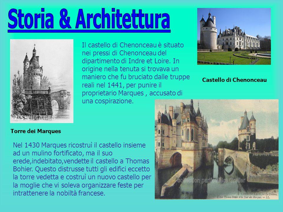 Il castello di Chenonceau è situato nei pressi di Chenonceau del dipartimento di Indre et Loire. In origine nella tenuta si trovava un maniero che fu