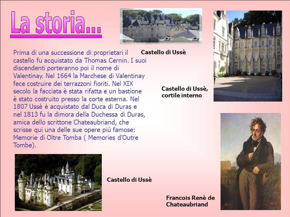 Prima di una successione di proprietari il castello fu acquistato da Thomas Cernin. I suoi discendenti porteranno poi il nome di Valentinay. Nel 1664