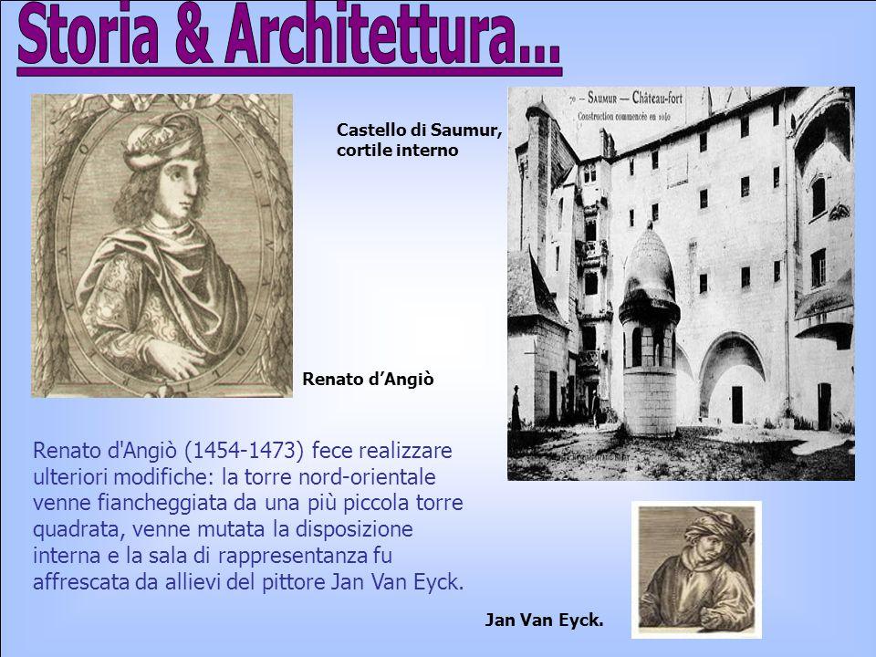 Renato d'Angiò (1454-1473) fece realizzare ulteriori modifiche: la torre nord-orientale venne fiancheggiata da una più piccola torre quadrata, venne m