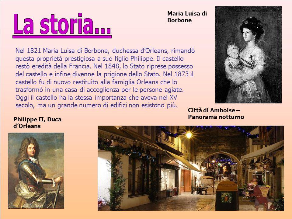 Nel 1821 Maria Luisa di Borbone, duchessa d'Orleans, rimandò questa proprietà prestigiosa a suo figlio Philippe. Il castello restò eredità della Franc