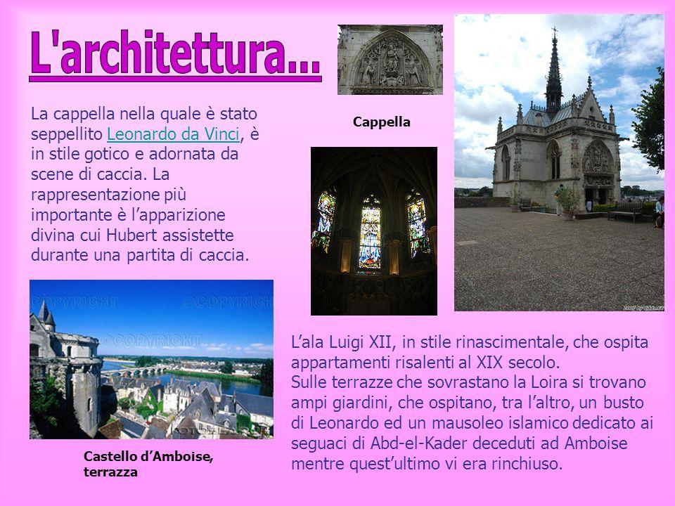 La cappella nella quale è stato seppellito Leonardo da Vinci, è in stile gotico e adornata da scene di caccia. La rappresentazione più importante è l'