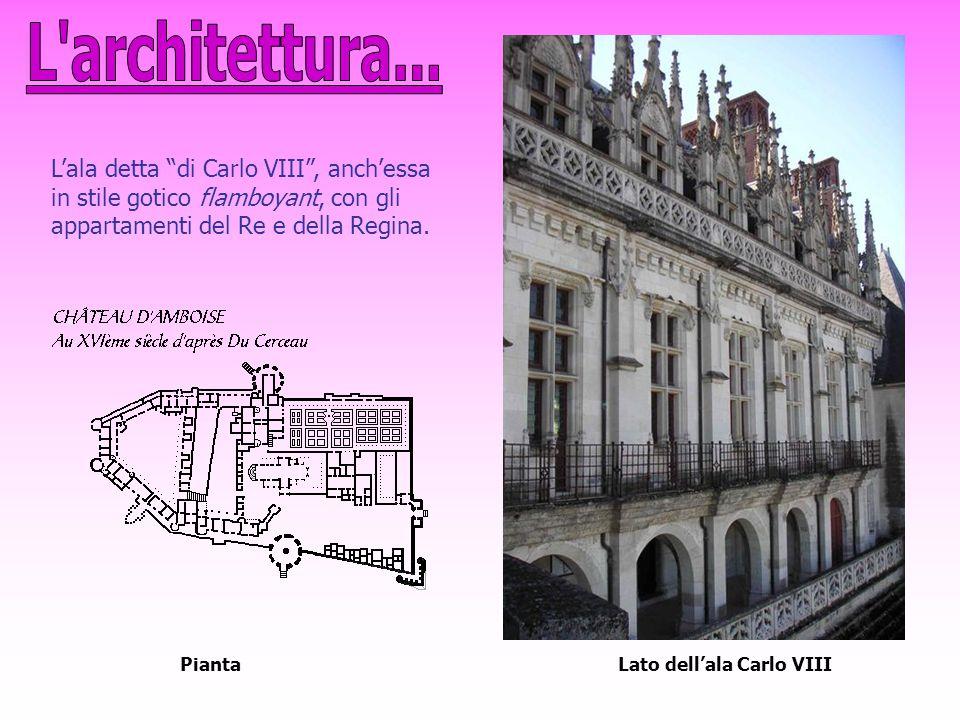 """L'ala detta """"di Carlo VIII"""", anch'essa in stile gotico flamboyant, con gli appartamenti del Re e della Regina. Lato dell'ala Carlo VIIIPianta"""