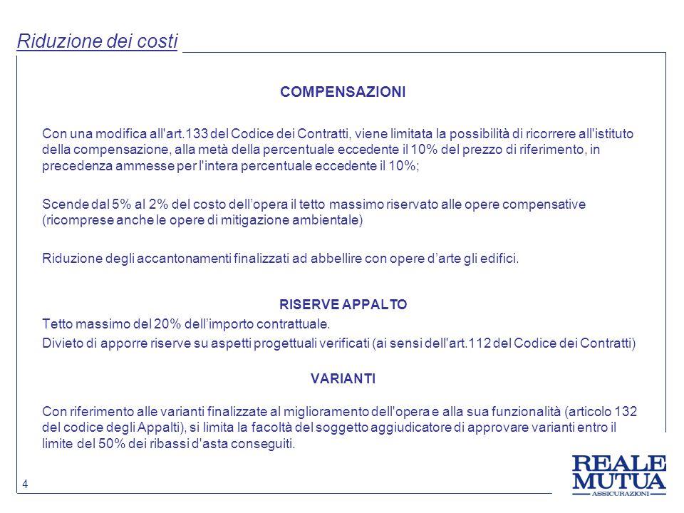 4 Riduzione dei costi COMPENSAZIONI Con una modifica all'art.133 del Codice dei Contratti, viene limitata la possibilità di ricorrere all'istituto del