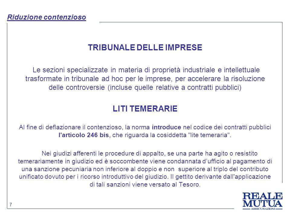 7 Riduzione contenzioso TRIBUNALE DELLE IMPRESE Le sezioni specializzate in materia di proprietà industriale e intellettuale trasformate in tribunale