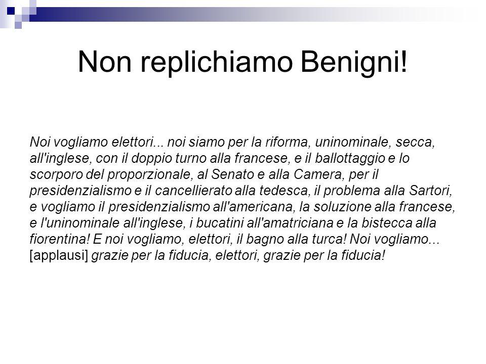 Non replichiamo Benigni.Noi vogliamo elettori...