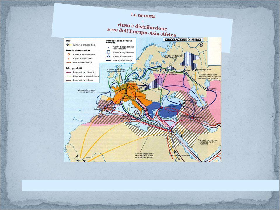 La moneta = riuso e distribuzione aree dell'Europa-Asia-Africa