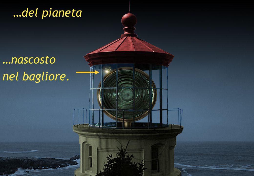 Lecce - 23 novembre 2006 …del pianeta …nascosto nel bagliore.