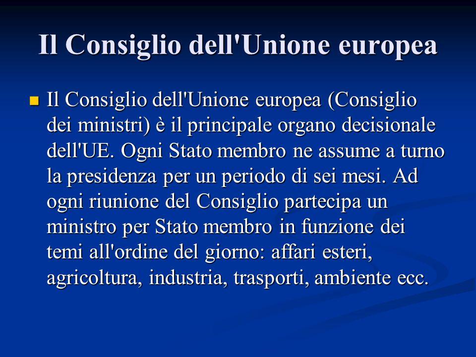 Il Consiglio dell'Unione europea Il Consiglio dell'Unione europea (Consiglio dei ministri) è il principale organo decisionale dell'UE. Ogni Stato memb