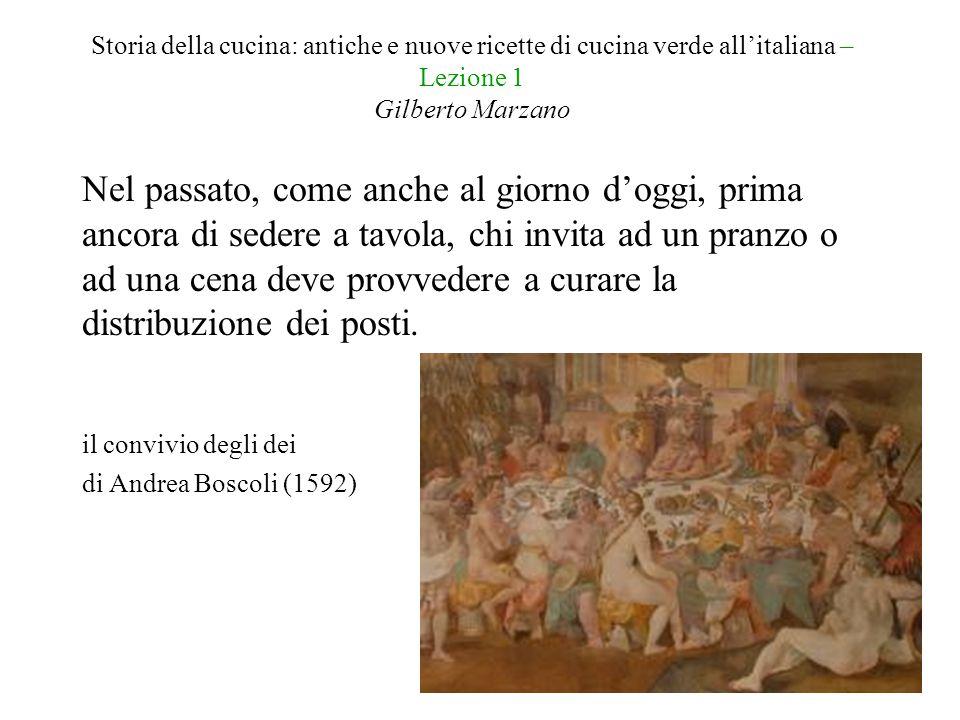 Storia della cucina: antiche e nuove ricette di cucina verde all'italiana – Lezione 1 Gilberto Marzano Nel passato, come anche al giorno d'oggi, prima