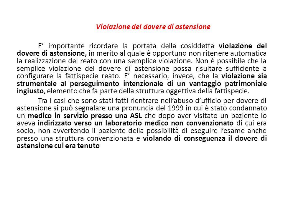 Violazione del dovere di astensione E' importante ricordare la portata della cosiddetta violazione del dovere di astensione, in merito al quale è oppo