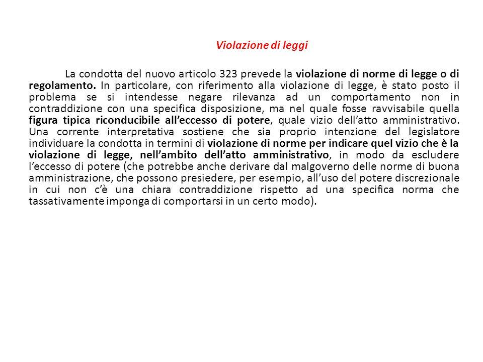 Violazione di leggi La condotta del nuovo articolo 323 prevede la violazione di norme di legge o di regolamento. In particolare, con riferimento alla