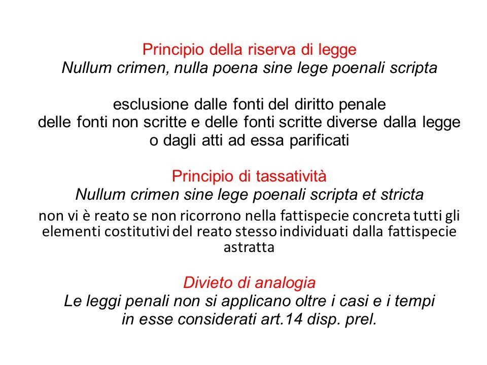 Principio della riserva di legge Nullum crimen, nulla poena sine lege poenali scripta esclusione dalle fonti del diritto penale delle fonti non scritt