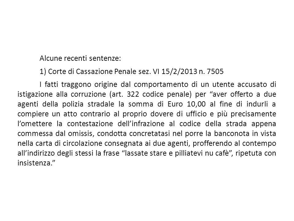 Alcune recenti sentenze: 1) Corte di Cassazione Penale sez. VI 15/2/2013 n. 7505 I fatti traggono origine dal comportamento di un utente accusato di i