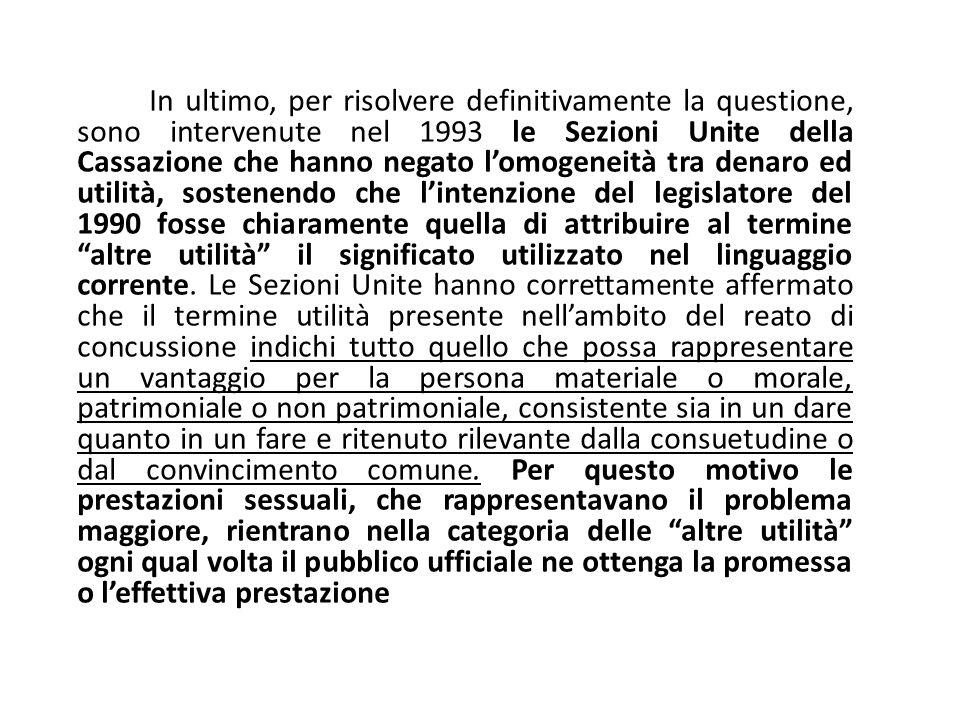 In ultimo, per risolvere definitivamente la questione, sono intervenute nel 1993 le Sezioni Unite della Cassazione che hanno negato l'omogeneità tra d