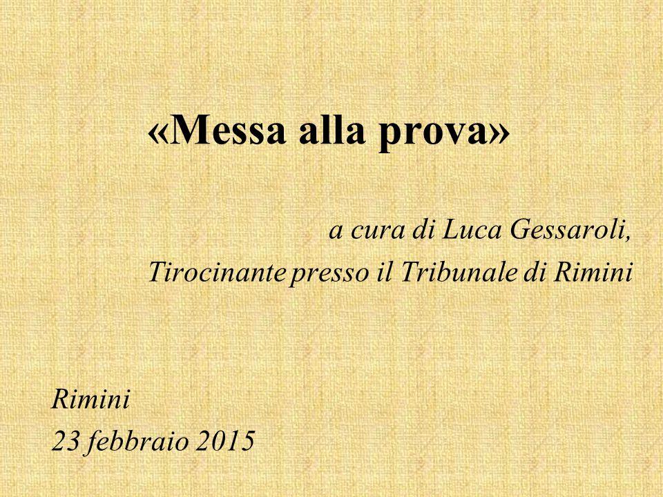 «Messa alla prova» a cura di Luca Gessaroli, Tirocinante presso il Tribunale di Rimini Rimini 23 febbraio 2015