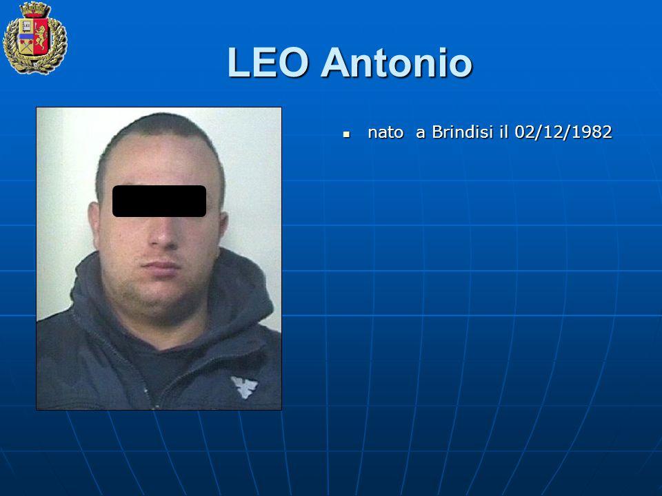 LEO Antonio nato a Brindisi il 02/12/1982 nato a Brindisi il 02/12/1982