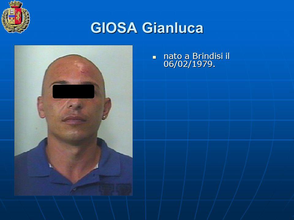 GIOSA Gianluca nato a Brindisi il 06/02/1979. nato a Brindisi il 06/02/1979.