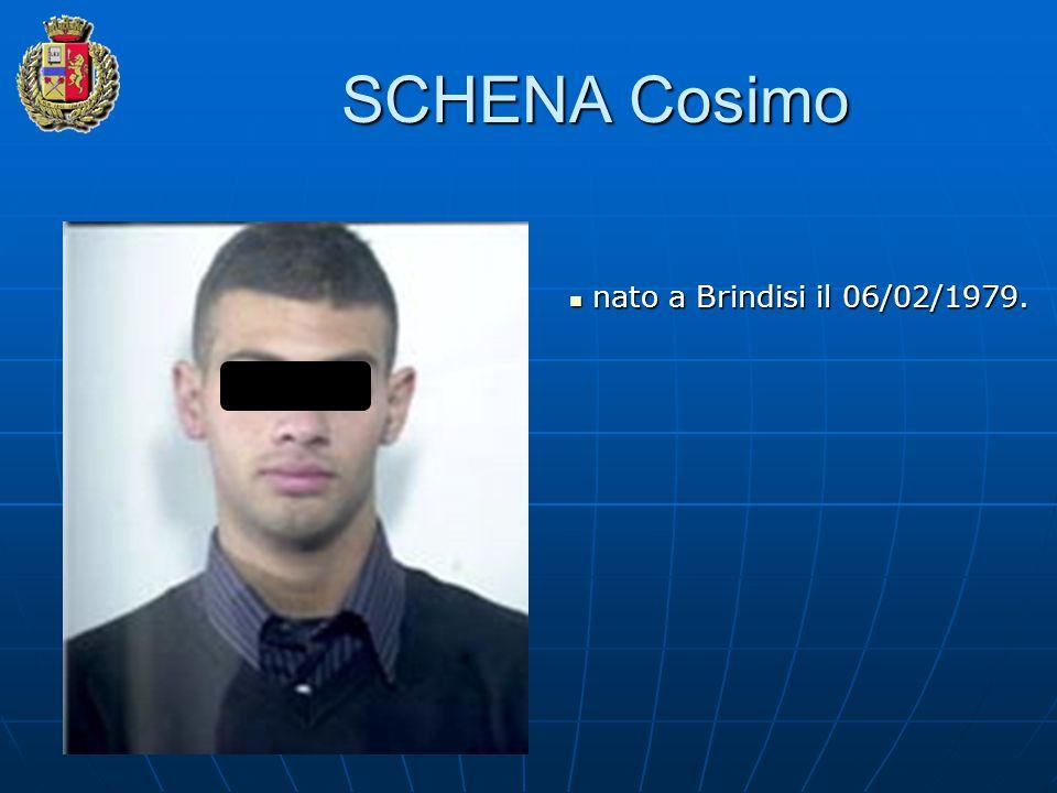 SCHENA Cosimo nato a Brindisi il 06/02/1979. nato a Brindisi il 06/02/1979.