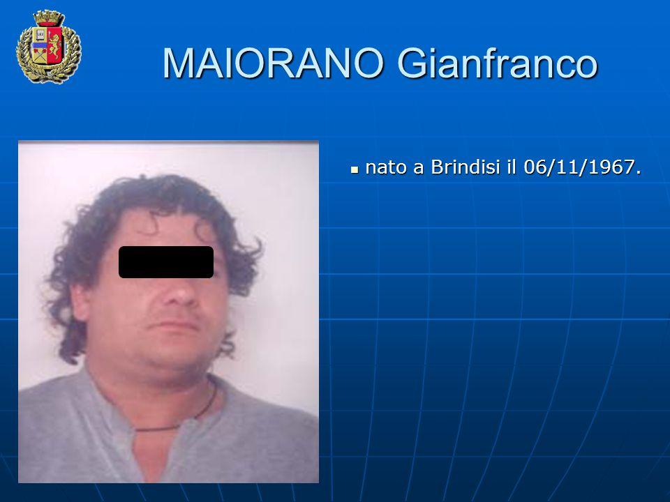 MAIORANO Gianfranco nato a Brindisi il 06/11/1967. nato a Brindisi il 06/11/1967.