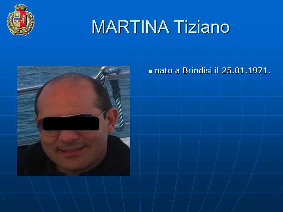 MARTINA Tiziano nato a Brindisi il 25.01.1971. nato a Brindisi il 25.01.1971.