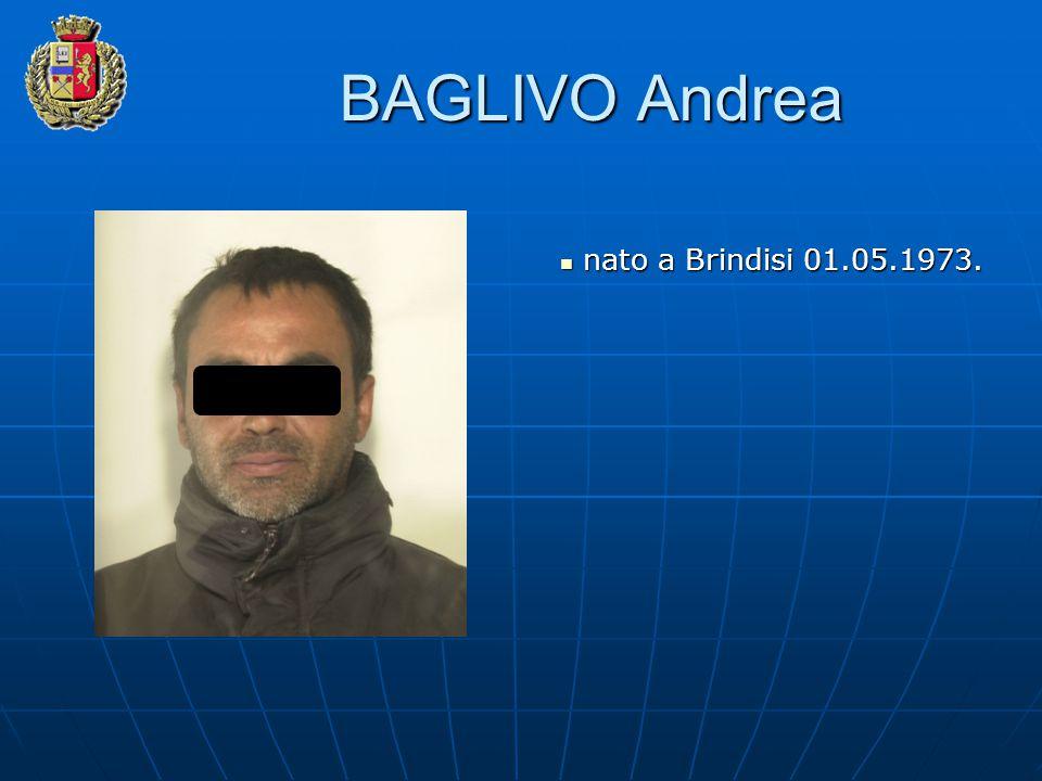 BAGLIVO Andrea nato a Brindisi 01.05.1973. nato a Brindisi 01.05.1973.