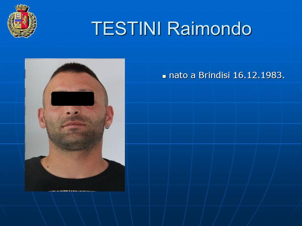 TESTINI Raimondo nato a Brindisi 16.12.1983. nato a Brindisi 16.12.1983.