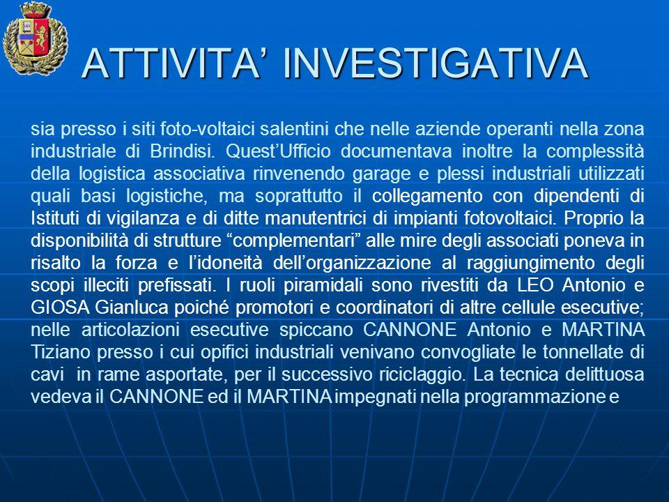 ATTIVITA' INVESTIGATIVA sia presso i siti foto-voltaici salentini che nelle aziende operanti nella zona industriale di Brindisi. Quest'Ufficio documen