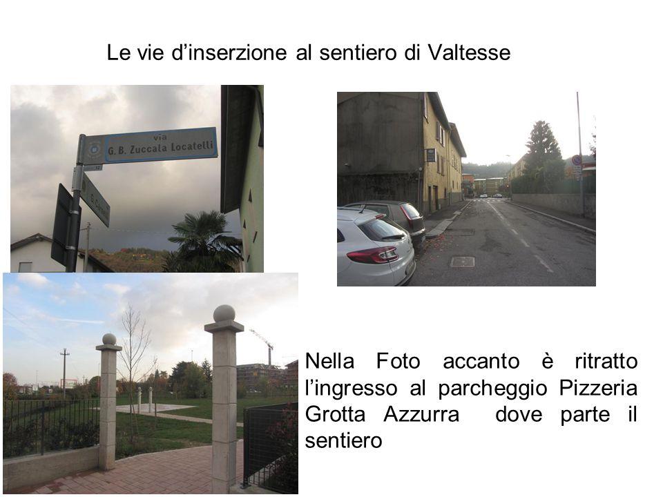 Le vie d'inserzione al sentiero di Valtesse Nella Foto accanto è ritratto l'ingresso al parcheggio Pizzeria Grotta Azzurra dove parte il sentiero