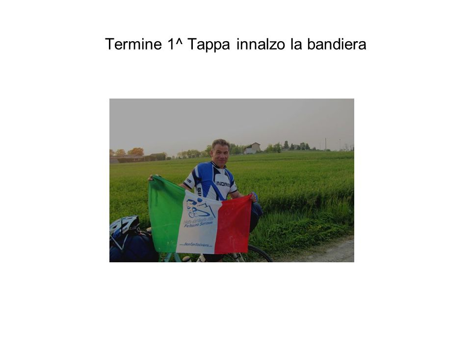 Termine 1^ Tappa innalzo la bandiera