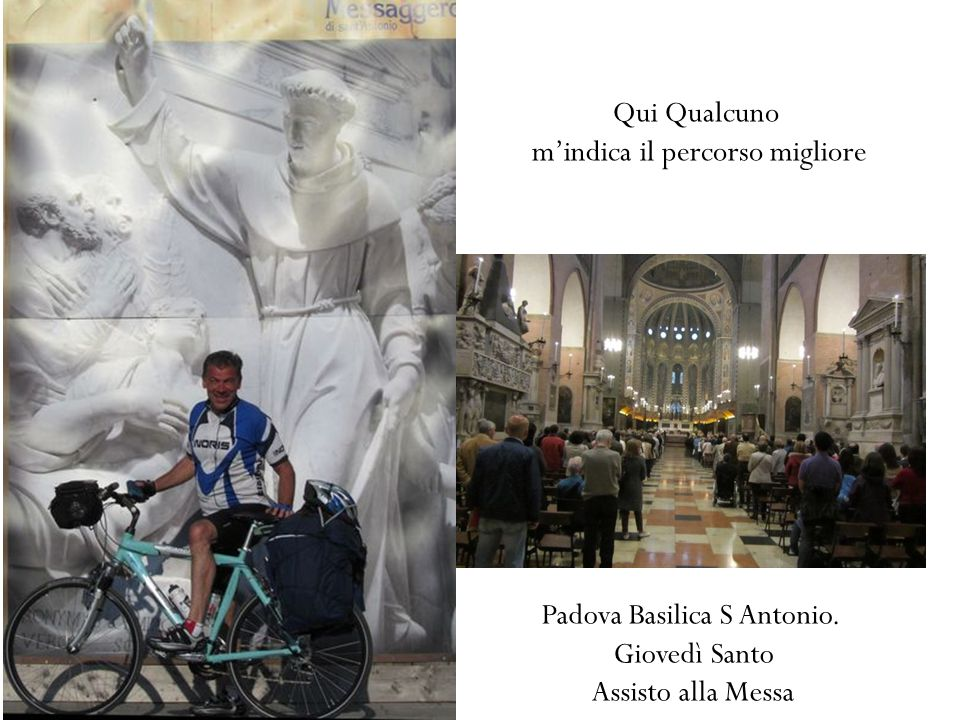 Qui Qualcuno m'indica il percorso migliore Padova Basilica S Antonio. Giovedì Santo Assisto alla Messa
