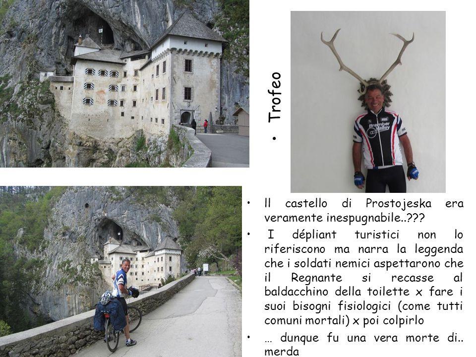 Trofeo ll castello di Prostojeska era veramente inespugnabile..??? I dépliant turistici non lo riferiscono ma narra la leggenda che i soldati nemici a