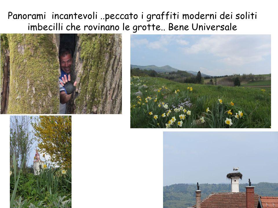 Panorami incantevoli..peccato i graffiti moderni dei soliti imbecilli che rovinano le grotte..