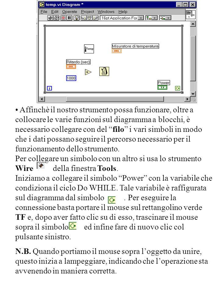 """Affinchè il nostro strumento possa funzionare, oltre a collocare le varie funzioni sul diagramma a blocchi, è necessario collegare con del """"filo"""" i va"""
