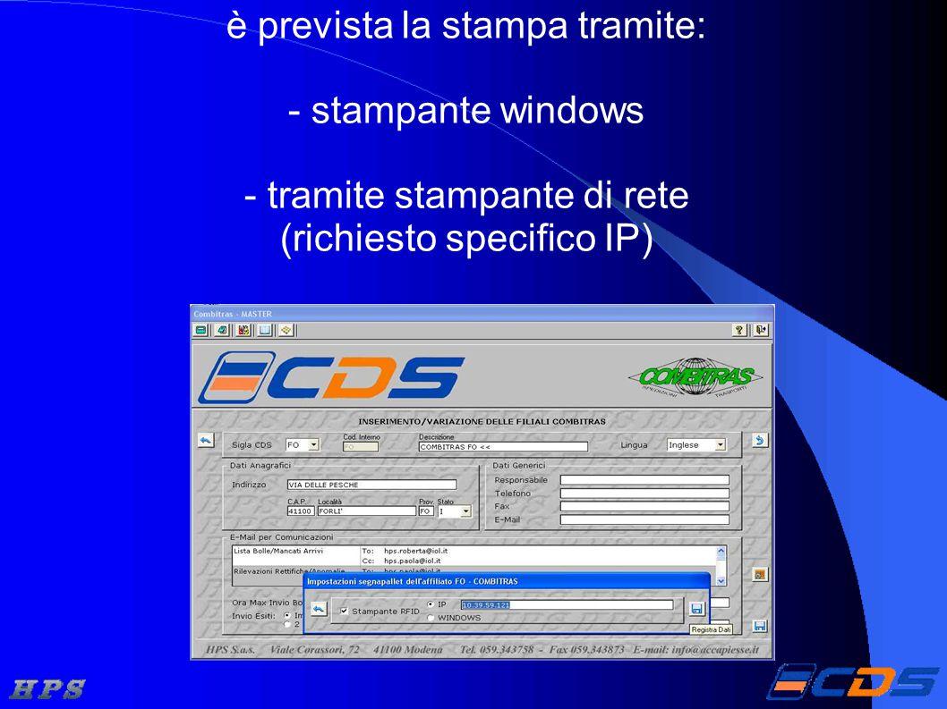 è prevista la stampa tramite: - stampante windows - tramite stampante di rete (richiesto specifico IP)