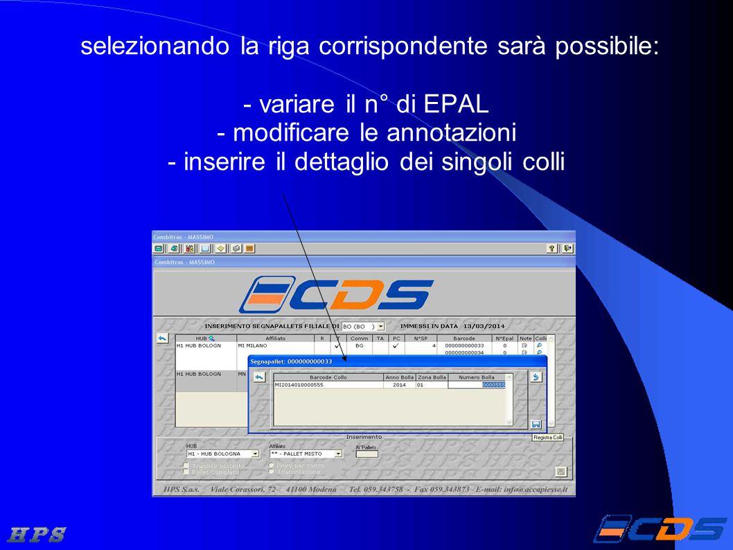 selezionando la riga corrispondente sarà possibile: - variare il n° di EPAL - modificare le annotazioni - inserire il dettaglio dei singoli colli